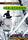 img - for Ice Storms (Natural Disasters (Capstone High-Interest Books)) book / textbook / text book