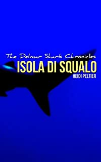 Isola Di Squalo by Heidi Peltier ebook deal