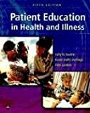 img - for Patient Education in Health and Illness (PATIENT EDUCATION: ISSUES, PRINC & PRACTICES ( RANKIN)) book / textbook / text book