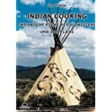 """Indian Cooking - Indianische K�che des S�dwestens und der Plainsvon """"Buffalo Verlag"""""""