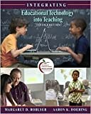 Integrating Educational Technology into Teaching (with MyEducationLab) 5th (fifth) edition Text Only