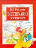 Mi primer diccionario Everest/ My First Dictionary Everest (Spanish Edition) (8424112059) by Alvarez