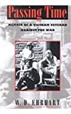 img - for Passing Time: Memoir of a Vietnam Veteran Against the War book / textbook / text book