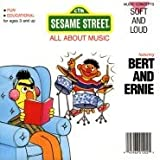 Bert and Ernie: Soft and Loud (Sesame Street All About Music)