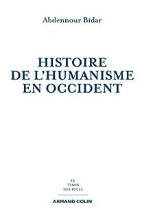 Histoire de l'humanisme en Occident par Bidar