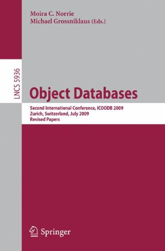 Object Databases: Second International Conference, ICOODB 2009, Zurich, Switzerland, July 1-3, 2009. Revised Selected Papers