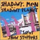 Shadowy Men on a Shadowy Planet - 癮 - 时光忽快忽慢,我们边笑边哭!