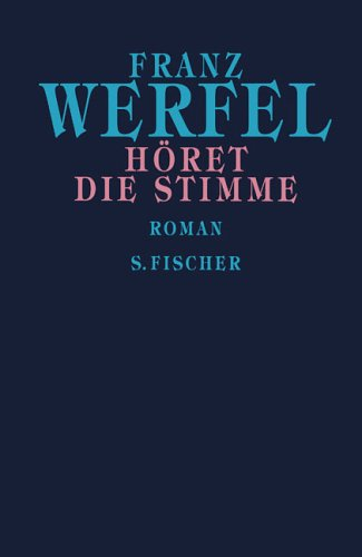 Franz Werfel. Gesammelte Werke in Einzelbänden - Gebundene Ausgabe: Höret die Stimme: Roman