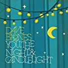 You, The Night & Candlelight