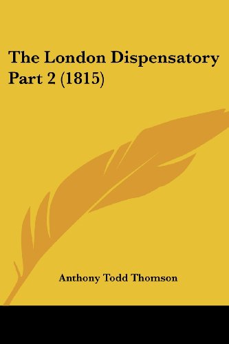The London Dispensatory Part 2 (1815)