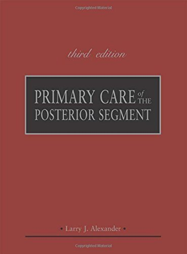 Primary Care of the Posterior Segment, Third Edition 3rd Edition
