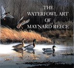 The Waterfowl Art of Maynard Reece, MAYNARD REECE
