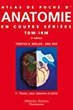 Atlas de poche d'anatomie en coupes sries : Tomodensitomtrie et imagerie par rsonance magntique Volume 2, Thorax, coeur, abdomen et pelvis
