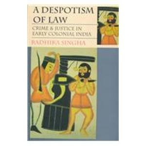 a-despotism-of-law-crime-and-justice-in-early-colonial-india