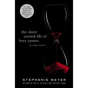 The Short Second Life of Bree Tanner: An Eclipse Novella (Twilight Saga) (Hardcover)