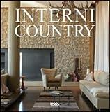 Interni country. Ediz. italiana, inglese, tedesca e spagnola