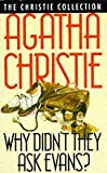 Why Didn't They Ask Evans? (The Christie Collection) (0006166067) by Agatha Christie