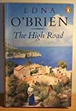 THE HIGH ROAD (0140113266) by EDNA O'BRIEN