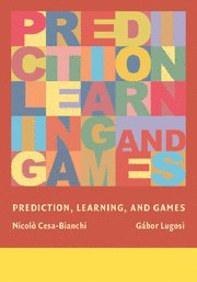 Prediction, Learning, and Games: Nicolo Cesa-Bianchi, Gabor Lugosi: 9780521841085: Amazon.com: Books
