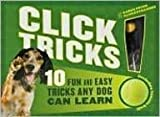 Click! Tricks (Sterling Innovation Edition): 10 Fun and Easy Tricks Any Dog Can Learn (1435123689) by Pryor, Karen