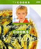 Sophie Grigson Sophie Grigson Cooks Vegetables (TV Cooks)