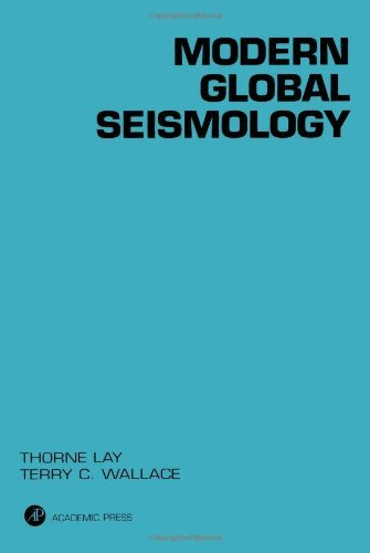 Modern Global Seismology: 1st (First) Edition, by Terry C. Wallace, Terry C. Wallace (Editor) Thorne Lay