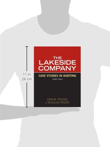 the lakeside company case studies in auditing solution manual Lakeside term paper, the lakeside company: auditing cases solutions manual 12e table of contents john m trussel and j douglas frazer a note on ethics, fraud and sox questions 2 trussel & frazer, solutions manual for the lakeside , solutions manual for the lakeside company: case studies in auditing, 12th edition.