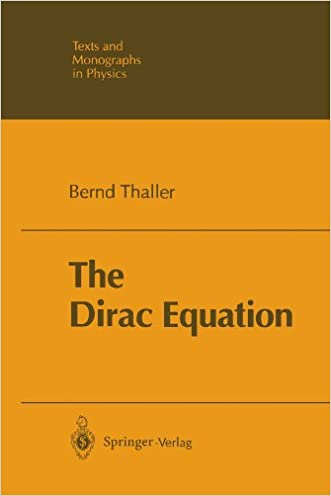 The Dirac Equation (Theoretical and Mathematical Physics)
