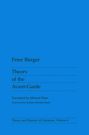 Theory Of the Avant-Garde (Theory and  History of...