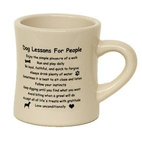 DOG LESSONS FOR PEOPLE ~ DINER COFFEE MUG ~ Holds 10oz of Coffee ~ Vintage Look ~ Heavy & Sturdy by DogPlay