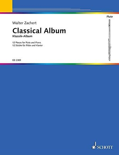 CLASSICAL ALBUM FOR FLUTE by Walter Zachert (1984-05-01)