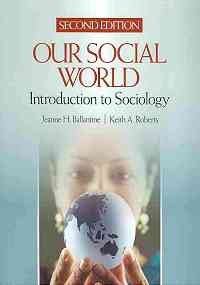 Ballantine BUNDLE: Our Social World, Second Edition and Levin, Sociological Snapshots 5