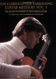 The Christopher Parkening Guitar Method - Volume 1:...