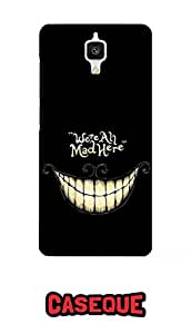 Caseque We are All Mad here Back Shell Case Cover For Xiaomi Mi4