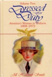 Dressed for Duty: America's Women in Uniform, 1898-1973 - Volume 2
