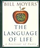The Language of Life: A Festival of Poets (0385479174) by Bill Moyers
