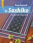 Patchwork & Sashiko: Eine japanische...
