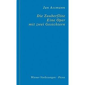 Die Zauberflöte. Eine Oper mit zwei Gesichtern (Wiener Vorlesungen 179)