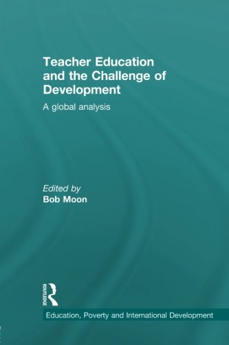 Teacher Education and the Challenge of Development: A Global Analysis (Education, Poverty and International Development