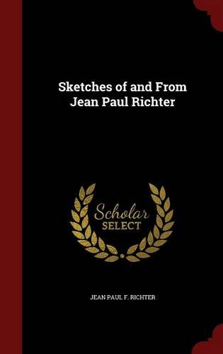 Sketches of and From Jean Paul Richter