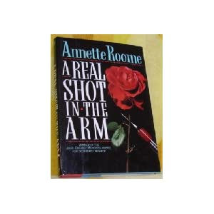 A Real Shot in the Arm - Annette Roome