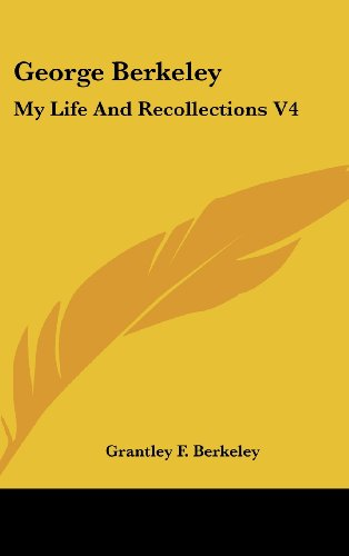 George Berkeley: My Life And Recollections V4