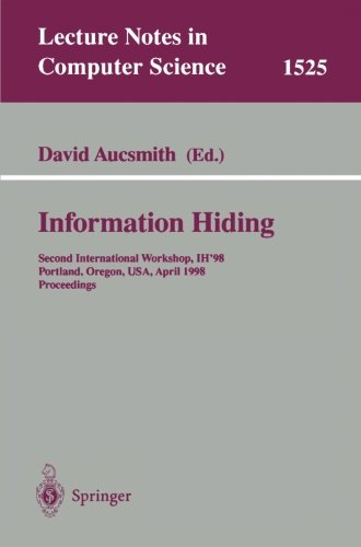 Information Hiding: Second International Workshop, IH'98, Portland, Oregon, USA, April 14-17, 1998, Proceedings (Lecture