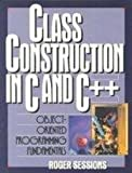 Class Construction in C and C++: Object-Oriented Programming Fundamentals
