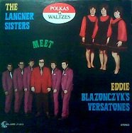 The Langner Sisters Meet Eddie Blazonczyk's Versatones: Polkas & Waltzes