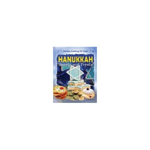 Hanukkah Sweets and Treats (Holiday Cooking for Kids!)
