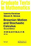 img - for BROWNIAN MOTION AND STOCHASTIC CALCULUS (2ND EDITION) (GRADUATE TEXTS IN MATHEMATICS) book / textbook / text book