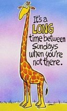 Its a Long Time Between Sundays When Youre Not There-Giraffe
