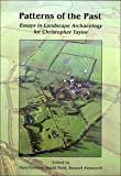 img - for Patterns of the Past: Essays in Landscape for Christopher Taylor (Oxbow Monograph) book / textbook / text book