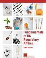 Fundamentals of US Regulatory Affairs, Sixth Edition